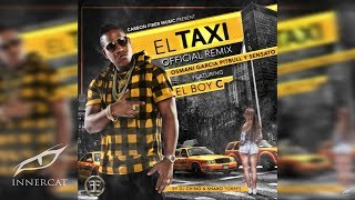 El Boy C - El Taxi Remix (Feat.) Osmani Gracia, Pitbull y Sensato [Official Audio]
