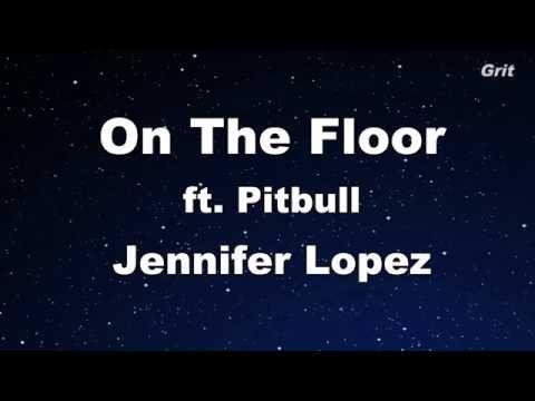 On The Floor - Jennifer Lopez Karaoke 【With Guide Melody】 Instrumental