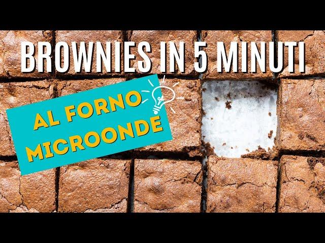 Brownies in 5 minuti al microonde