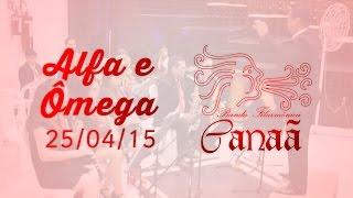 Alfa e Ômega - Banda Filarmônica Canaã