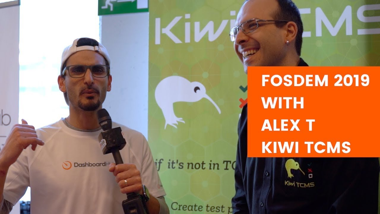 Fosdem 2019 with Alexander Todorov, Kiwi TCMS - Open Source is for everyone