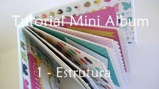 Tutorial Scrapbook Mini Album Parte 1 Estrutura