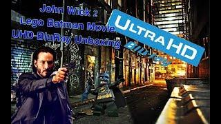 John Wick 2 And Lego Batman Movie UHD Bluray Unboxing