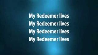 My Redeemer Lives - Hillsong w/ lyrics