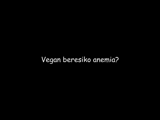 Mitos atau Fakta: Vegan Beresiko Anemia?