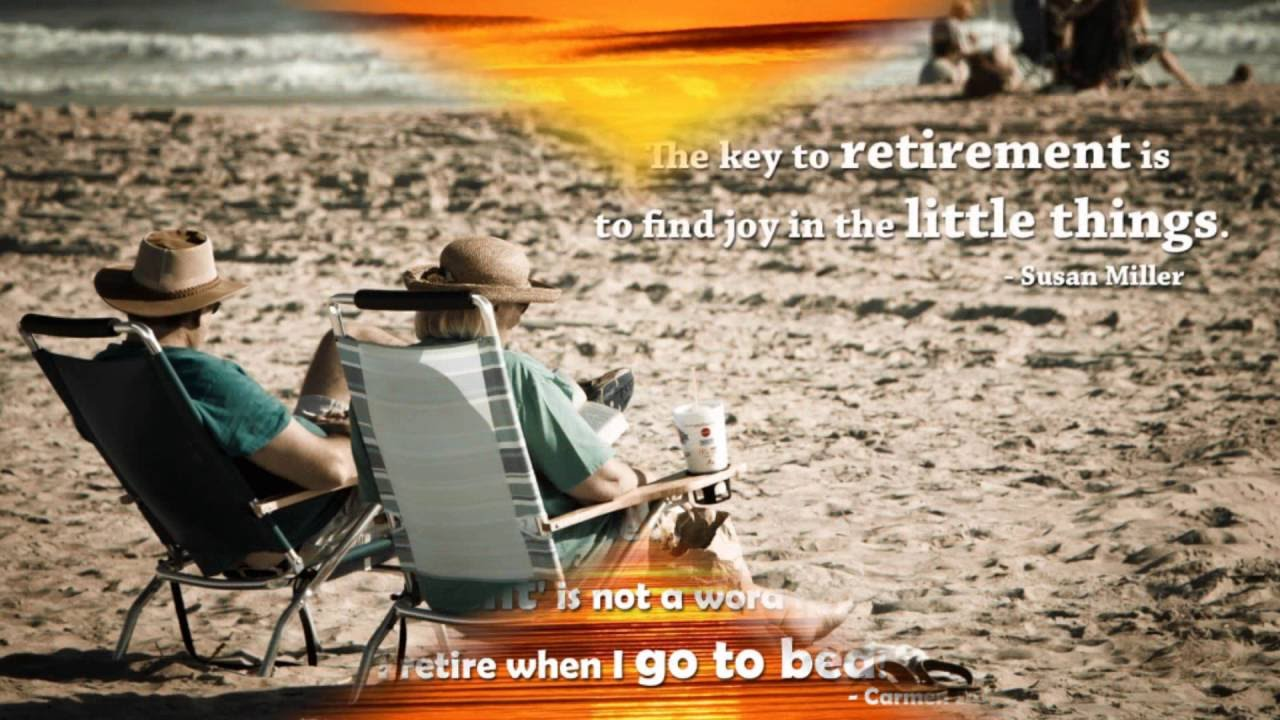 Retirement Quotes: Incredible Retirement Quotes From Actual Retirees