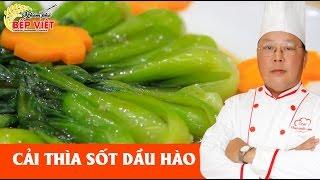 Cách làm Cải Thìa Sốt Dầu Hào tốt cho sức khoẻ - Chef Vinh | How to make Bok Choy with Oyster Sauce