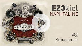 EZ3kiel - Naphtaline #2 Subaphonic