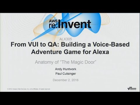 AWS reInvent 2016 From VUI to QA Building a Voice-Based Adventure Game for Alexa (ALX305)  sc 1 st  YouTube & AWS re:Invent 2016: From VUI to QA: Building a Voice-Based ...