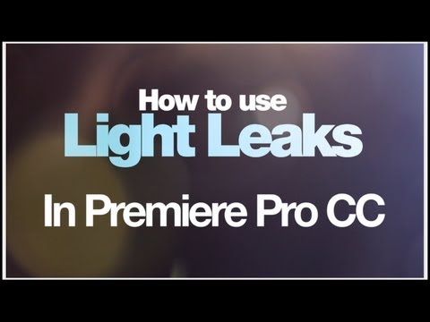 How to use light leaks in Adobe Premiere Pro CC - Plus FREE download.