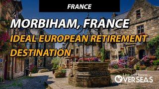 Morbihan, France Is An Ideal European Retirement Destination