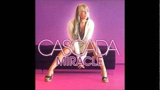 Cascada- Miracle (Radio Edit)