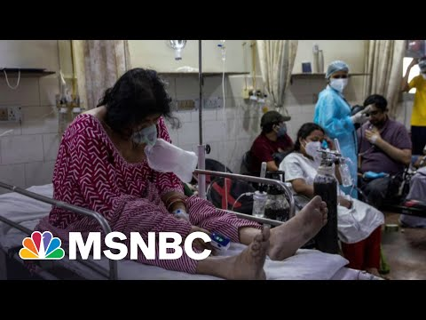 Why India's Covid Surge Matters To The Entire World | The 11th Hour | MSNBC