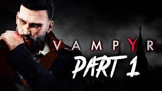 Vampyr Gameplay Walkthrough Part 1 - INTRO (Full Game)