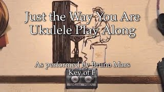 Just the Way You Are Ukulele Play Along