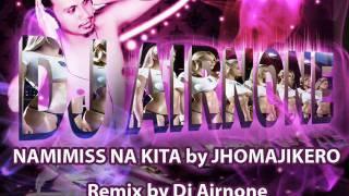 NAMIMISS NA KITA by JHOMAJIKERO feat dj airnone.wmv