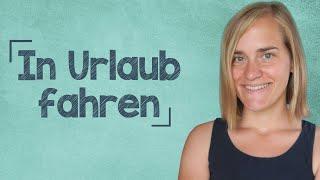 German Lesson 302 Dialoge In Urlaub Fahren Hörverstehen B1 B2