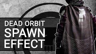 Destiny: Dead Orbit Spawn Effect | Exotic Cloak Perk