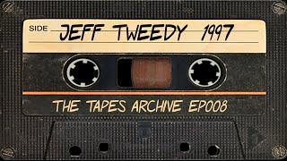 Gambar cover #008 Jeff Tweedy of Wilco 1997 | The Tapes Archive podcast