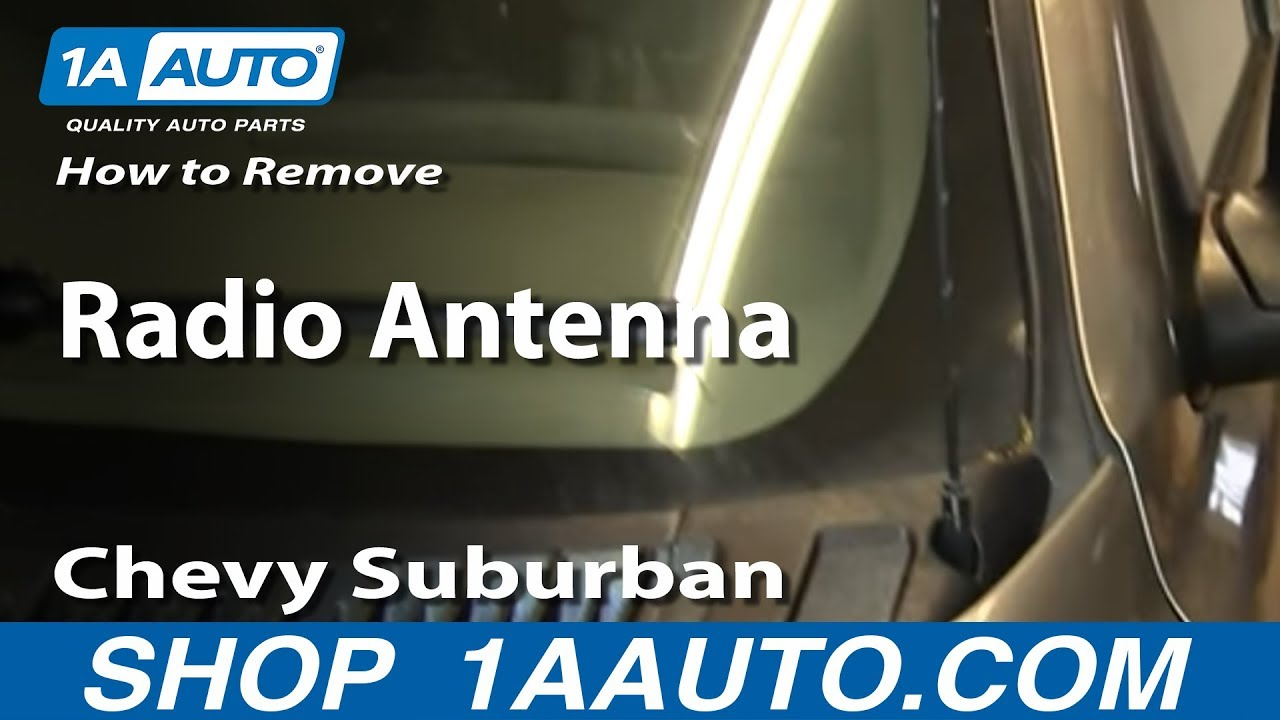 hight resolution of how to remove install radio antenna 2000 06 chevy suburban tahoe youtube