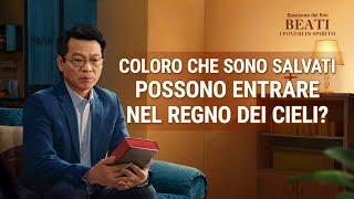 Coloro che sono salvati possono entrare nel Regno dei Cieli?