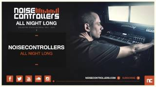 Noisecontrollers - All Night Long (Official Preview)