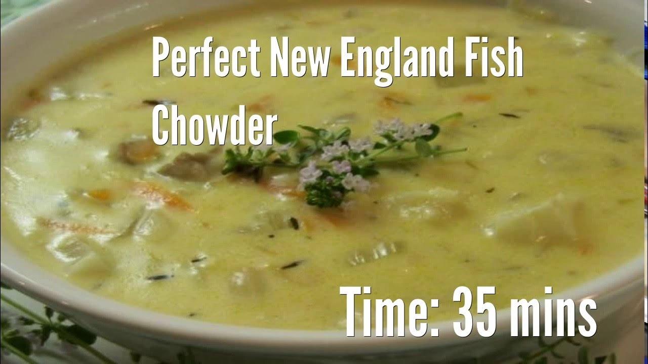 perfect new england fish chowder recipe youtube