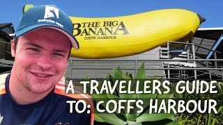 A Travellers Guide To:  Coffs Harbour