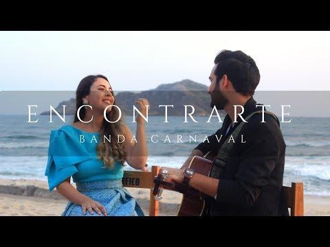 Banda Carnaval - Encontrarte / COVER / MAR 26