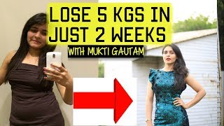 8 BEST Tips To Lose 5 kgs in just 2 weeks// Easy and Fast Weight Loss with Mukti Gautam