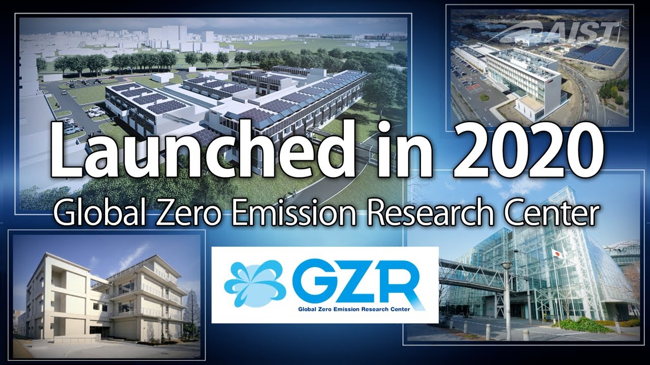 AIST Global Zero Emission Research Center (GZR) Launched in 2020