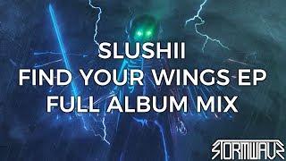 Slushii - Find Your Wings [EP Mix]