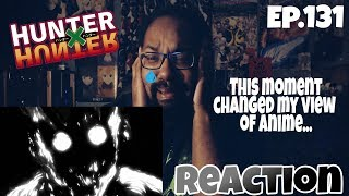 this changed my whole perspective of anime...HUNTER X HUNTER EPISODE 131 REACTION