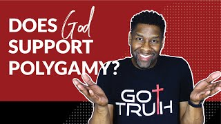 Does God Support Polygamy?