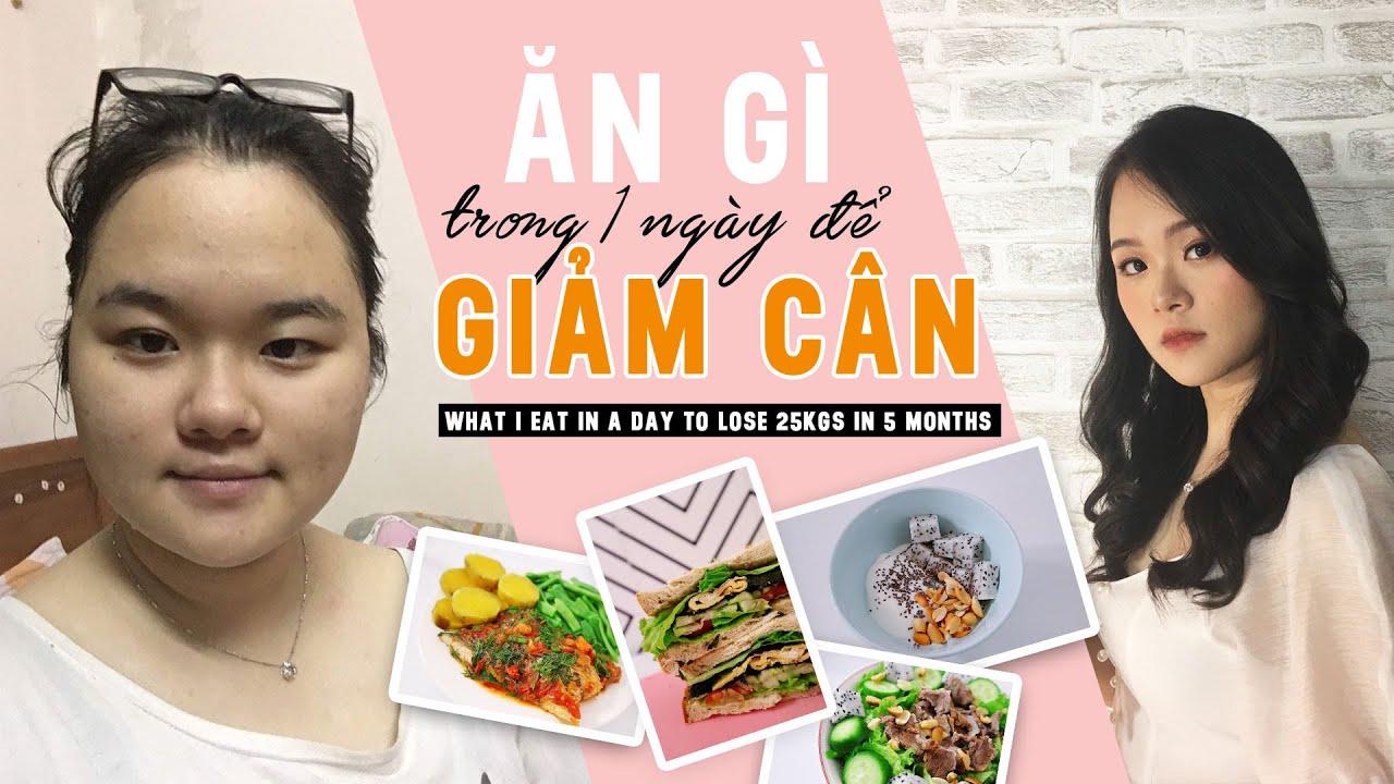 ĂN GÌ TRONG 1 NGÀY ĐỂ GIẢM CÂN? | What I eat in a day to lose 25 kgs in 5 months?