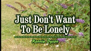 Just Don't Want To Be Lonely - Ronnie Dyson (KARAOKE)