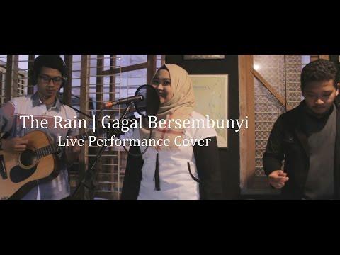 Gagal Bersembunyi - The Rain | Live Performance Cover