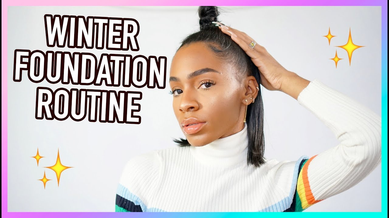 Winter Flawless Foundation Routine With Products I Fell In Love With In 2018