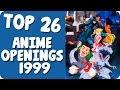 Top 26 | Anime Openings Favoritos | Año 1999