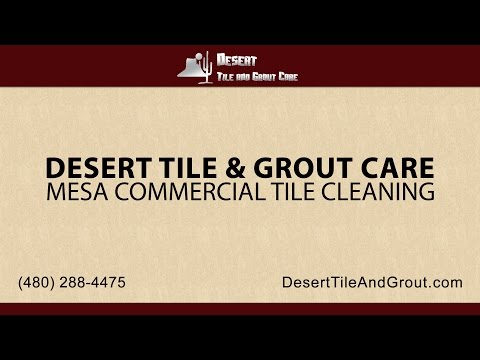 Mesa Commercial Tile Cleaning | Desert Tile and Grout Care