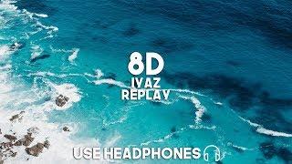 Iyaz Replay 8D Audio.mp3