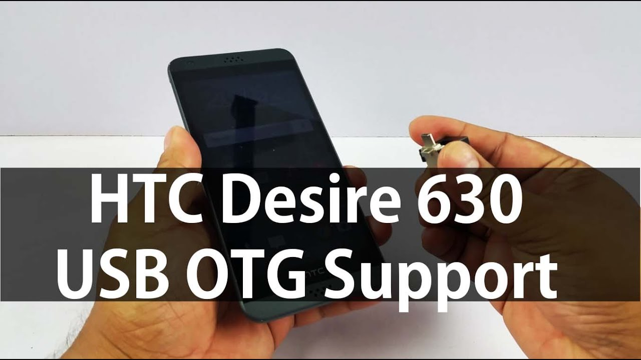 HTC Desire 630 Dual SIM USB OTG Support test - HTC Desire 630 Review -  Nothing Wired