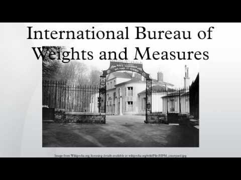 International Bureau of Weights and Measures