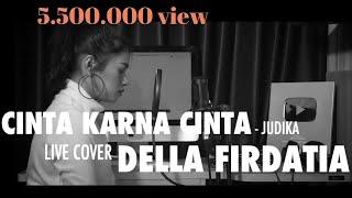 Judika Cinta Karena Cinta cover by Della Firdatia