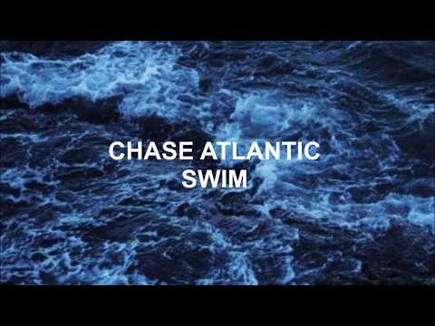Chase Atlantic - Swim [LYRICS]