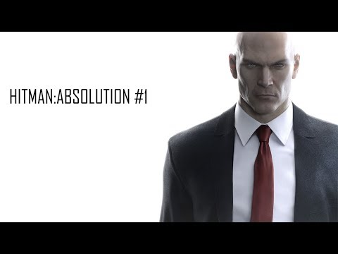 HITMAN:ABSOLUTION Part 1 - STEALTH BUSINESS