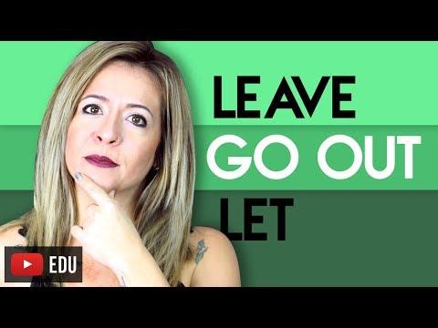 LEAVE, GO OUT, LET - Qual a diferença?