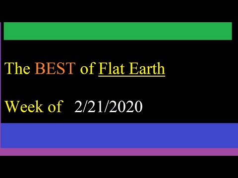 The BEST of Flat Earth: 2/21/2020 thumbnail
