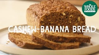 Cashew-Banana Bread l Freshly Made | Whole Foods Market