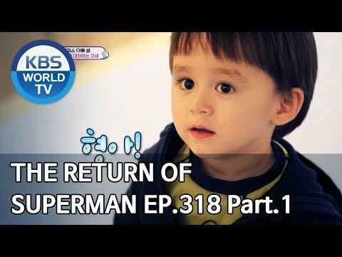 The Return Of Superman | 슈퍼맨이 돌아왔다 - Ep.318 Part. 1 [ENG/IND/2020.03.01]